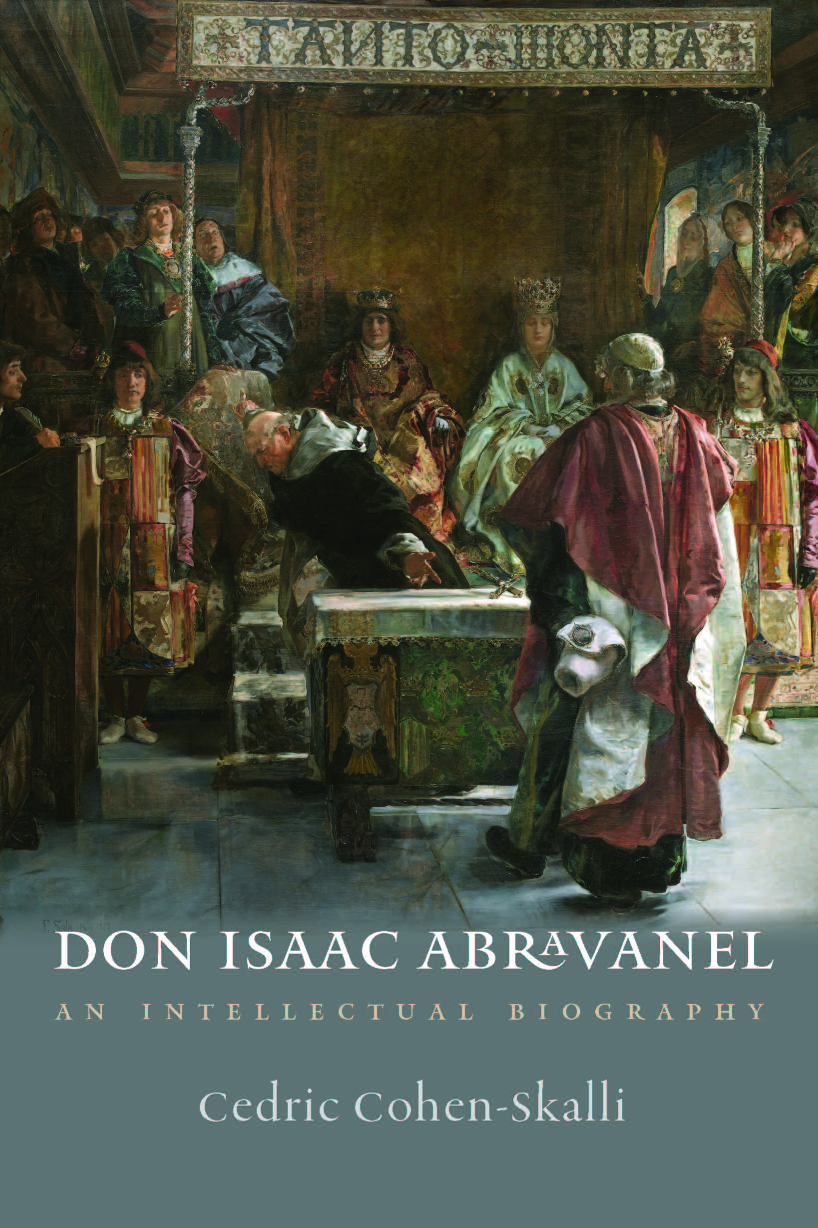 Don Isaac Abravanel: An Intellectual Biography